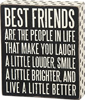 "Primitives by Kathy Box Sign ""Best Friends Are the People In Life Who Make You Laugh. . ."""