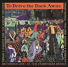 To Drive the Dark Away