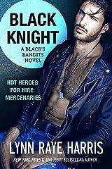 Black Knight (A Black's Bandits Novel): HOT Heroes for Hire: Mercenaries Kindle Edition