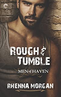 Rough & Tumble: A Steamy, Action-Filled Possessive Hero Romance (Men of Haven Book 1)