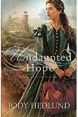 Undaunted Hope (Beacons of Hope Book #3) Kindle Edition