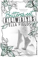 Bittersweet Always (Gray Springs University) Kindle Edition