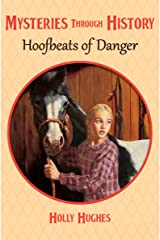 Hoofbeats of Danger (Mysteries through History Book 2) Kindle Edition