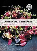 Comida de verdade: Ingredientes frescos e receitas vibrantes para a cozinha diária (Portuguese Edition)