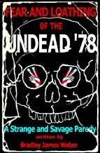 Fear and Loathing of the Undead '78: A Strange and Savage Parody