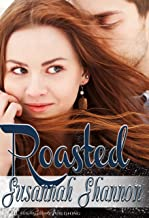 Roasted: A Romantic Comedy (The Cass Chronicles Book 1)