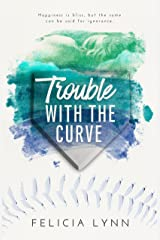 Trouble With The Curve (Learning Curve Book 2) Kindle Edition