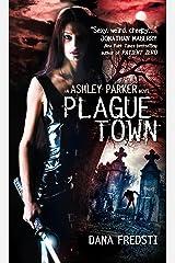 Plague Town: An Ashley Parker Novel Kindle Edition