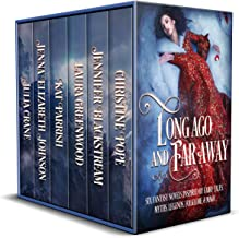 Long Ago and Far Away: Six Fantasy Novels Inspired by Fairy Tales, Myths, Legends, Folklore, & Magic