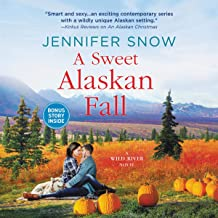 A Sweet Alaskan Fall: A Wild River Novel, Book 3