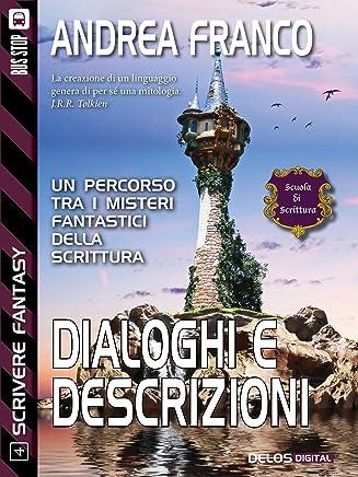 Dialoghi e descrizioni: Scrivere Fantasy 4 (Scuola di scrittura Scrivere Fantasy)