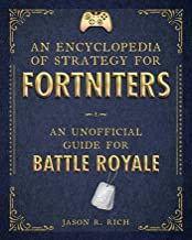 An Encyclopedia of Strategy for Fortniters: An Unofficial Guide for Battle Royale (Encyclopedia for Fortniters) (English Edition)