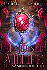 A Cursed Midlife: A Paranormal Women's Fiction Novel (Witching After Forty Book 4) Kindle Edition
