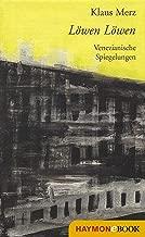Löwen Löwen: Venezianische Spiegelungen (German Edition)
