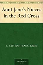 Aunt Jane's Nieces in the Red Cross (English Edition)