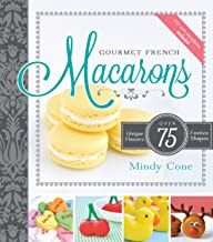 Gourmet French Macarons: Over 75 Unique Flavors and Festive Shapes