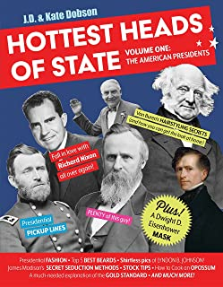 Hottest Heads of State: Volume One: The American Presidents
