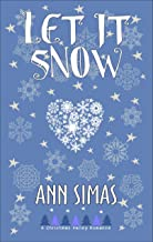 LET IT SNOW: A Christmas Valley Romance, Book 3