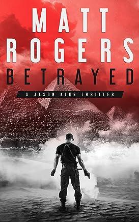 Betrayed: A Jason King Thriller (Jason King Series Book 4) (English Edition)