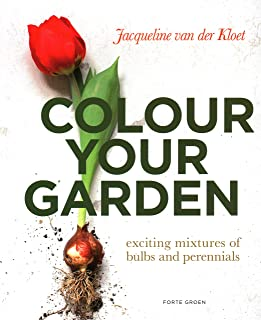 Colour Your Garden: Exciting Mixtures of Bulbs and Perennials