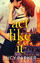 Act Like It: A Slow-Burn Romance (London Celebrities Book 1) (English Edition)