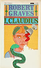 I, CLAUDIUS: From the Autobiography of Tiberius Claudius, Born B.C. XMurdered and Deified A.D. LIV