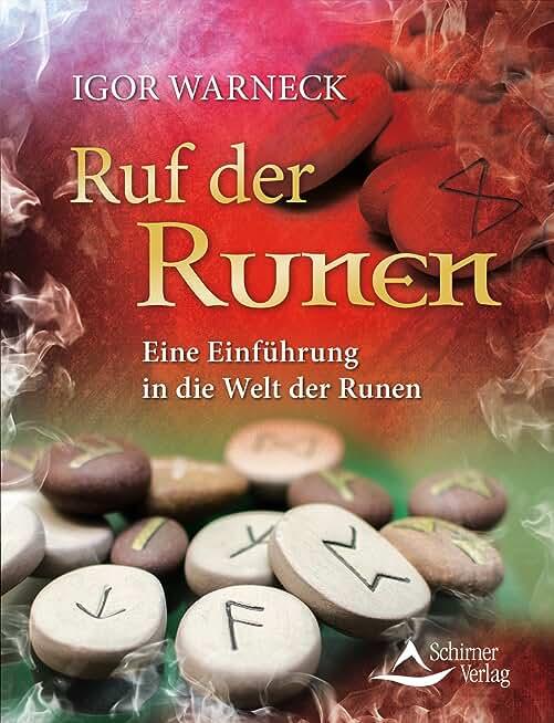 Ruf der Runen- Eine Einführung in die Welt der Runen (German Edition)