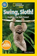 National Geographic Readers: Swing Sloth!: Explore the Rain Forest