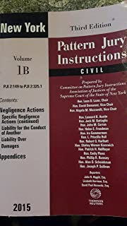 New York Pattern Jury Instructions - Civil Third Edition 2015 Volume 1B PJI 2:149 TO PJI 2:325.1 Third Edition