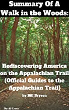 Summary Of A Walk in the Woods: Rediscovering America on the Appalachian Trail (Official Guides to the Appalachian Trail) by Bill Bryson