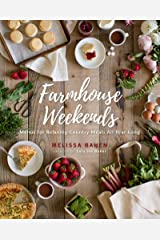 Farmhouse Weekends: Menus for Relaxing Country Meals All Year Long Kindle Edition