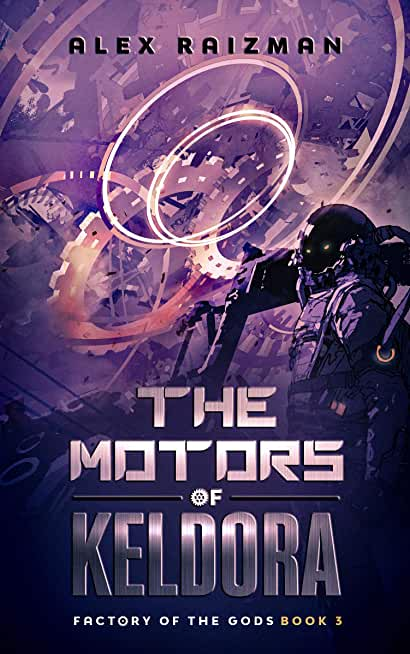 The Motors of Keldora: An Automation Crafting LitRPG Adventure (Factory of the Gods Book 3) (English Edition)