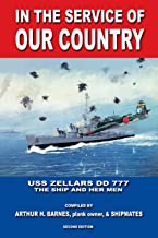 In the Service of Our Country: USS Zellars DD 777 - The Ship and Her Men