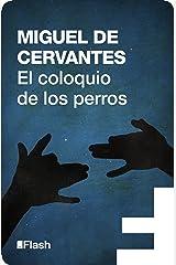 El coloquio de los perros (Flash Relatos) (Spanish Edition) eBook Kindle