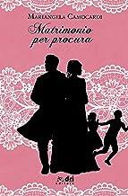 Scaricare Libri Matrimonio per Procura (DriEditore Historical Romance (vol.15)) PDF