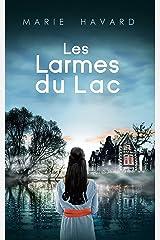 Les Larmes du Lac: un roman psychologique mêlant histoire et légendes de l'Ecosse Format Kindle