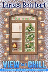 A View to a Chill: A Cherry Tucker and Maizie Albright Interconnected Holiday Mystery (Maizie Albright Star Detective Book 4) Kindle Edition