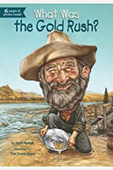 What Was the Gold Rush? (What Was?) Kindle Edition