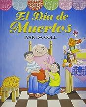 El dia de muertos / The Day of the Dead (Spanish Edition)