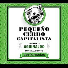 Pequeño Cerdo Capitalista: Maximiza tu aguinaldo [Small Capitalist Pig: Maximize Your Bonus]