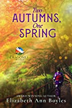Two Autumns, One Spring: A Historical Novel of Japan (Dragonfly Trilogy Book 3)