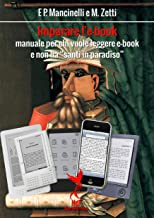"""Imparare l'e-book: manuale per chi vuole leggere e-book e non ha """"santi in paradiso"""" (Narrativa Vol. 2) (Italian Edition)"""
