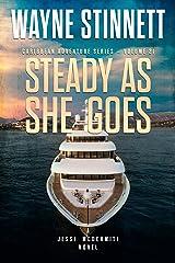 Steady As She Goes: A Jesse McDermitt Novel (Caribbean Adventure Series Book 21) Kindle Edition