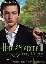 Hero & Heroine 3 (Anthology of Short Reads): Paranormal, Fantasy and Science Fiction Magazine (Hero and Heroine Paranormal, Fantasy and Science Fiction Magazine)