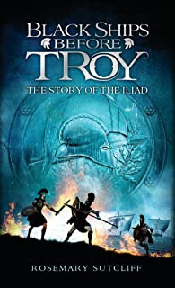 Black Ships Before Troy: The Story of 'The Iliad'