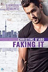Faking It (Ringside Romance Book 2) Kindle Edition