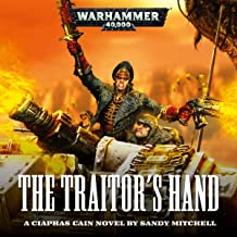 The Traitor's Hand: Ciaphas Cain: Warhammer 40,000, Book 3