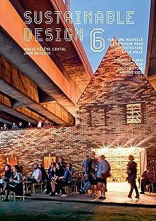 Sustainable design 6: Vers une nouvelle éthique pour l'architecture et la ville/Towards a new Ethics for Architecture and ...