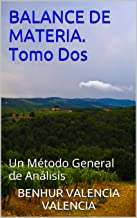 BALANCE DE MATERIA. Tomo Dos: Un Método General de Análisis (Spanish Edition)
