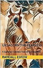 Ursacorn the Fearless: A Summer Solstice Tale of the Bearfolk (Tales of the Bearfolk Book 4)